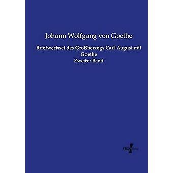 Briefwechsel des Groherzogs Carl August mit Goethe av Goethe & Johann Wolfgang von