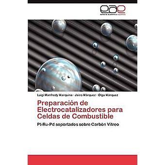 Preparacin de Electrocatalizadores para Celdas de Combustible by Manfredy Marquina Luigi