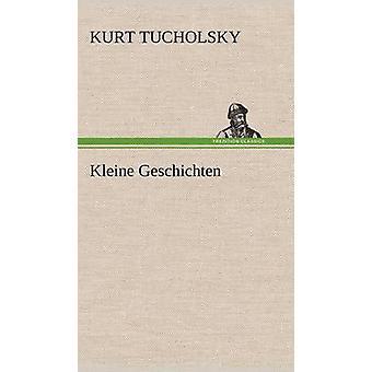 Kleine Geschichten von Tucholsky & Kurt