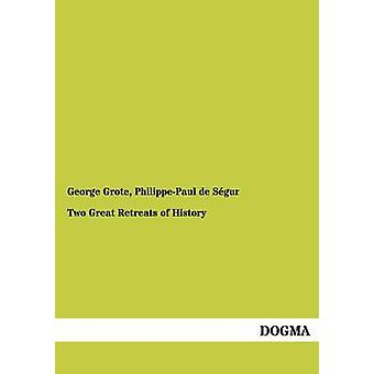 Two Great Retreats of History by Grote & George
