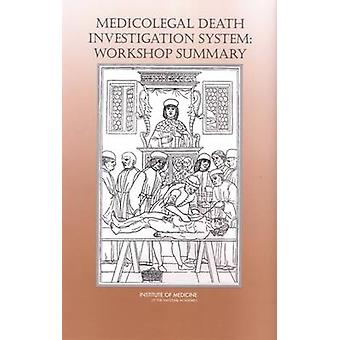 Medicolegal Death Investigation System - Workshop Summary by Committee