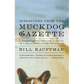 Dispatches from the Muckdog Gazette - A Mostly Affectionate Account of