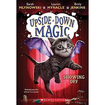 Showing Off (Upside-Down Magic #3) by Sarah Mlynowski - 9780545800549