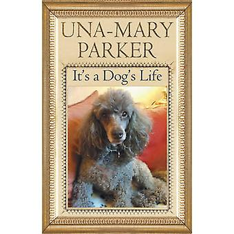 It's a Dog's Life by Toffee Parker - 9780727891969 Book