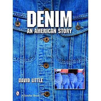 Denim - An American Story by David Little - 9780764326868 Book