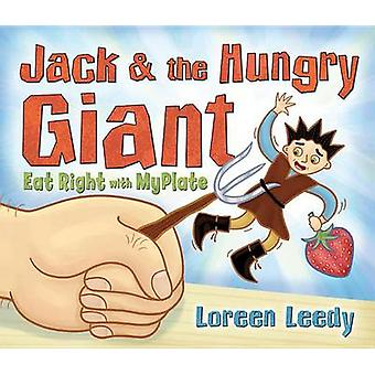 Jack & the Hungry Giant Eat Right with MyPlate by Loreen Leedy - Lore