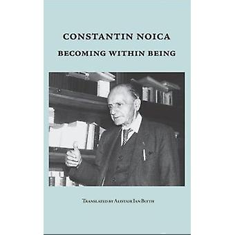 Becoming Within Being by Constantin Noica - 9780874627596 Book