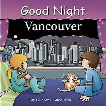 Good Night Vancouver by David J. Adams - Anne Rosen - Joe Veno - 9781