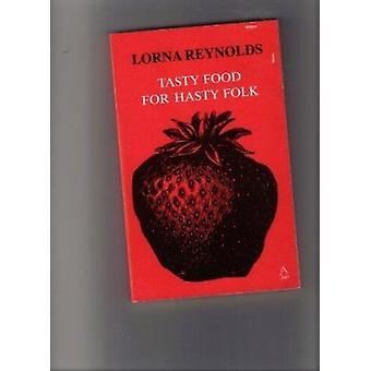Tasty Food for Hasty Folk by Lorna Reynolds - 9781855940055 Book