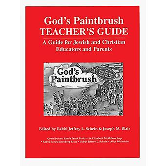 God's Paintbrush - A Guide for Jewish and Christian Educators and Pare