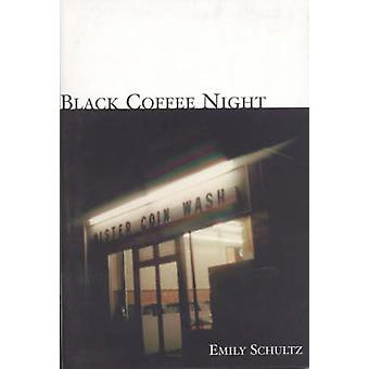 Black Coffee Night by Emily Schultz - 9781894663267 Book