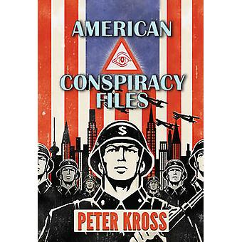 American Conspiracy Files - The Stories We Were Never Told by Peter Kr