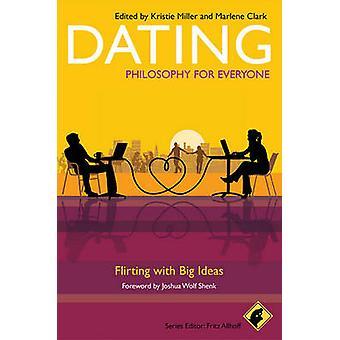 Dating - Flirting With Big Ideas by Kristie Miller - Marlene Clark - F
