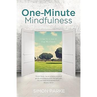 One-Minute mindfulness-hoe te leven in het moment 9781781804964