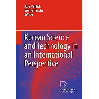 La science et la technologie coréennes dans une perspective internationale par Mahlich et Jrg