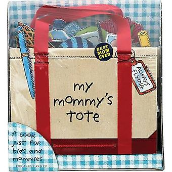 My Mommy's Tote by Workman Publishing - 9780761177401 Book