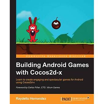 Building Android Games with Cocos2dx by Hernandez & Raydelto