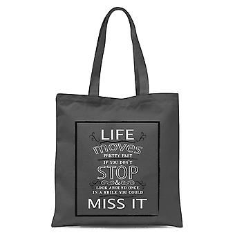 Life Moves Pretty Fast Tote Bag - Gris