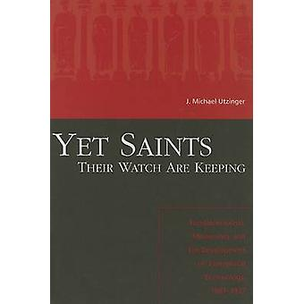 Yet Saints Their Watch are Keeping - Fundamentalists - Modernists - an