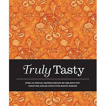 Truly Tasty  Over 100 Special Recipes Created by Irelands Top Chefs for Adults Living with Kidney Disease by Illustrated by Hugh McElveen & Edited by Val Twomey