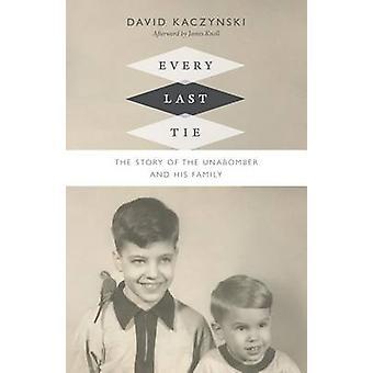 Every Last Tie by David Kaczynski