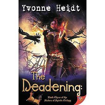 The Deadening by Heidt & Yvonne