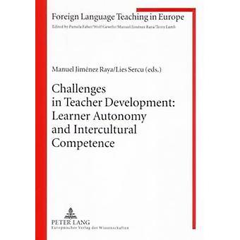 Uitdagingen in de ontwikkeling van leraren Autonomie en interculturele competentie door Lies Sercu Manuel Jimenez Raya