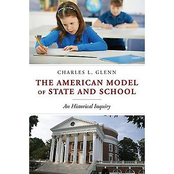 The American Model of State and School - An Historical Inquiry by Char