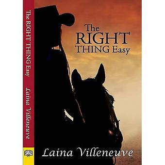 The Right Thing Easy by Villeneuve & Laina