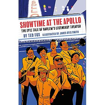 Showtime at the Apollo The Epic Tale of Harlems Legendary by Ted Fox