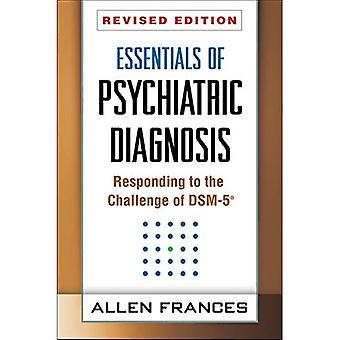 Essentials of Psychiatric Diagnosis: Responding to the Challenge of DSM-5�