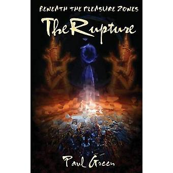 Beneath the Pleasure Zones The Rupture by Green & Paul