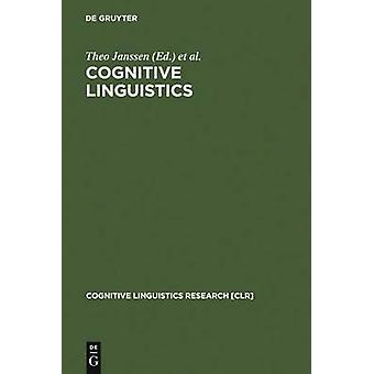 Cognitive Linguistics Foundations Scope and Methodology by Janssen & Theo