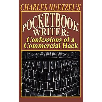 Pocketbook Writer Confessions of a Commercial Hack by Nuetzel & Charles