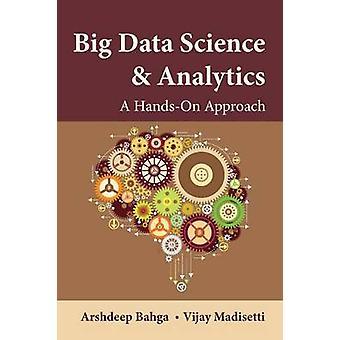 Big Data Science  Analytics A HandsOn Approach by Bahga & Arshdeep