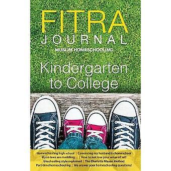 Fitra Journal Muslim Homeschooling Kindergarten to College Issue Three by Benoit & Brooke