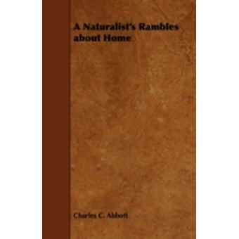 A Naturalists Rambles about Home by Abbott & Charles C.