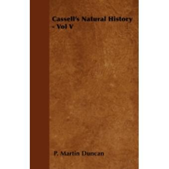 Cassells Natural History  Vol V by Duncan & P. Martin