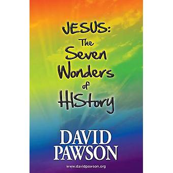 Jesus The Seven Wonders of History by Pawson & David