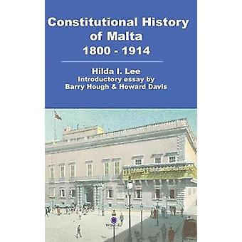 Constitutional History of Malta 18001914 by Lee & Hilda