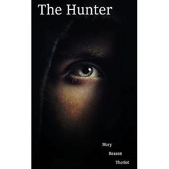 The Hunter by Theriot & Mary Reason