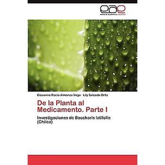 de La Planta Al Medicamento. Parte I by Almanza Vega Giovanna Rocio