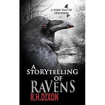A Storytelling of Ravens by Dixon & R. H.