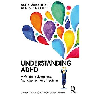 Understanding ADHD by Anna Maria Re