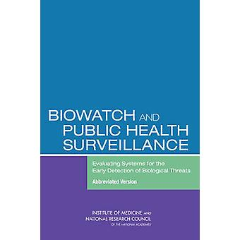 BioWatch and Public Health Surveillance - Evaluating Systems for the E