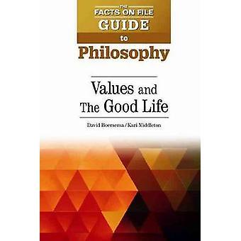 Values and the Good Life by David B Boersema - Kari Middleton - David