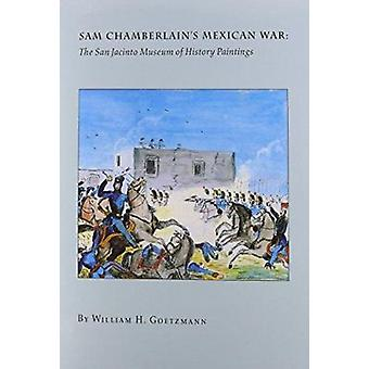 Sam Chamberlain's Mexican War by Goetzmann - 9780876111314 Book