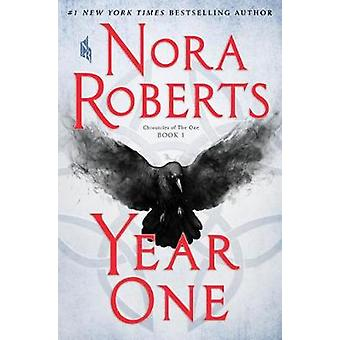 Year One - Chronicles of the One - Book 1 by Nora Roberts - 9781250164