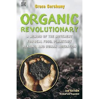 The Organic Revolutionary - A Memoir from the Movement for Real Food