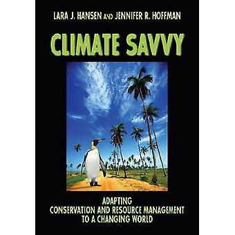 Klimaat Savvy - aanpassing van de instandhouding en het beheer van de hulpbronnen op een Cha